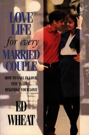 9780551011410: Love Life for Every Married Couple: How to Fall in Love, Stay in Love, Rekindle Your Love