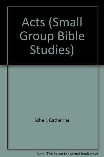 Acts (Small Group Bible Studies): Kunz, Marilyn, Schell,