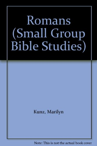Romans: 16 Discussions for Group Bible Study: Schell, Catherine, Kunz,
