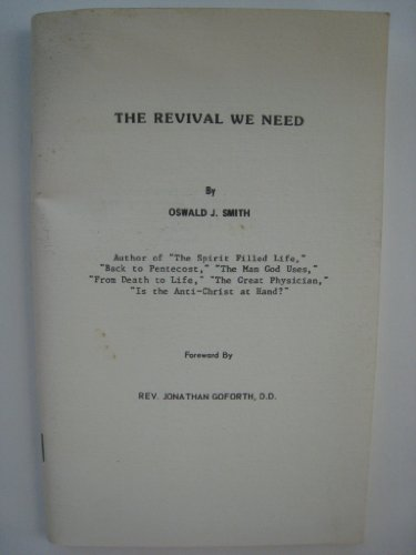 Revival We Need (Christian classic series): Oswald J. Smith