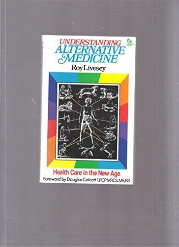 Understanding alternative medicine: Livesey, Roy