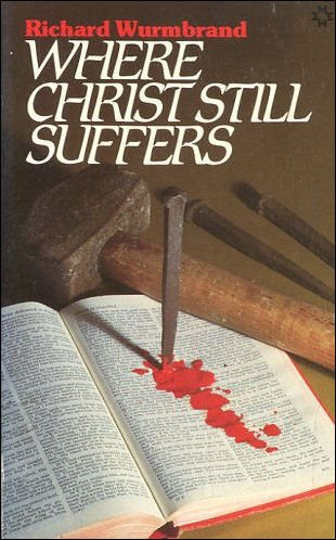Where Christ Still Suffers (0551012854) by Richard Wurmbrand