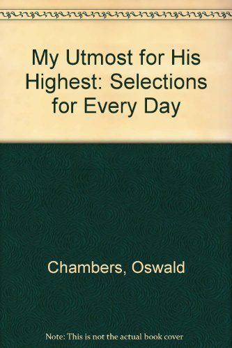 My Utmost for His Highest: Selections for Every Day (9780551013759) by Oswald Chambers