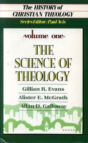 The History of Christian Theology Volume One: The Science of Theology