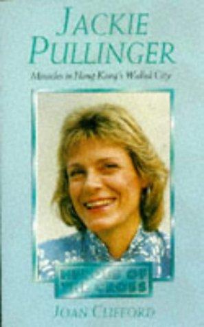 9780551016446: Jackie Pullinger (Heroes of the Cross)