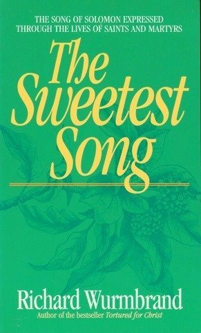 The Sweetest Song : The Song of Solomon Expressed Through the Lives of Saints and Martyrs