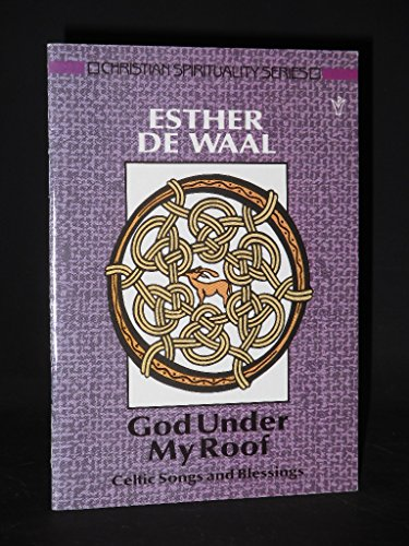 God Under My Roof: Celtic Songs and Blessings: Waal, Esther De