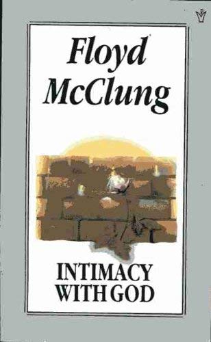Intimacy with God (0551017295) by McClung, Floyd; Benge, Geoff; Benge, Janet