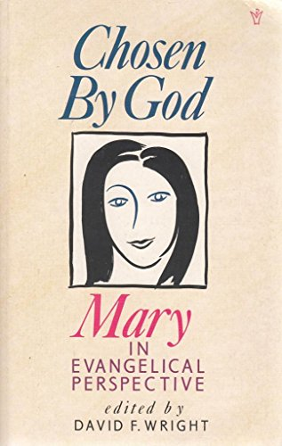9780551018785: Chosen by God: Mary in Evangelical Perspective