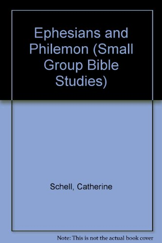 Ephesians and Philemon (Small Group Bible Studies): Schell, Catherine and
