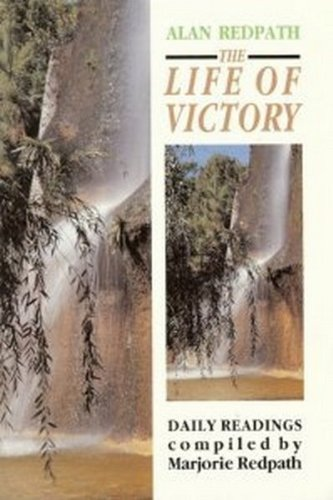 The Life of Victory: Alan Redpath
