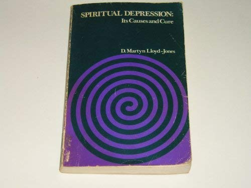 Spiritual Depression: Its Causes and Cure (0551025492) by D.Martyn Lloyd Jones