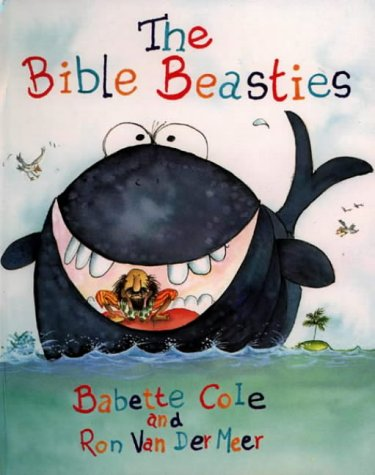 The Bible Beasties (9780551025950) by Babette Cole; Ron Van Der Meer