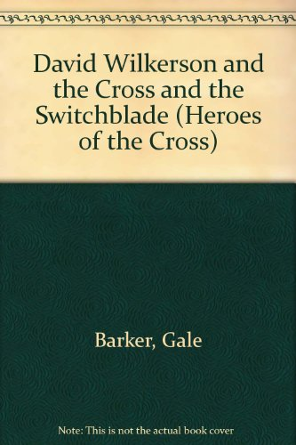 9780551027824: David Wilkerson and the Cross and the Switchblade