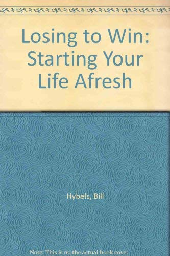 9780551028074: Losing to Win: Starting Your Life Afresh