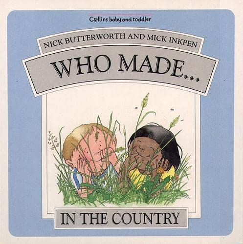 Who Made.... in the Country (Who Made... Series) (0551028831) by Butterworth, Nick