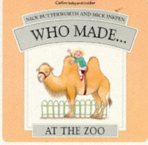 Who Made.at the Zoo (Who made. series): Nick Butterworth