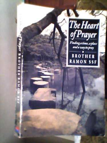 9780551029071: The Heart of Prayer: Finding a Time, a Place and a Way to Pray