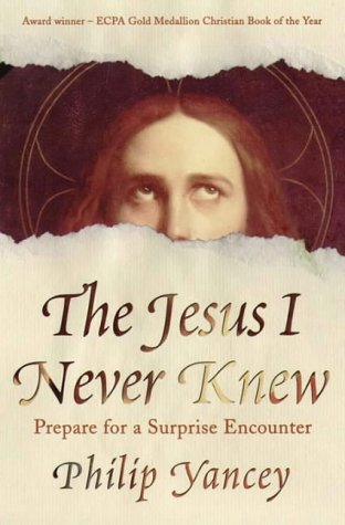 The Jesus I Never Knew (0551029609) by PHILIP YANCEY