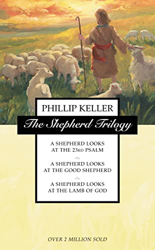 The Shepherd Trilogy: A Shepherd Looks at the 23rd Psalm / A Shepherd Looks at the Good Shepherd / A Shepherd Looks at the Lamb of God (9780551030701) by W. Phillip Keller