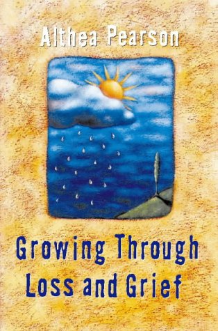 Growing Through Loss and Grief [Paperback]