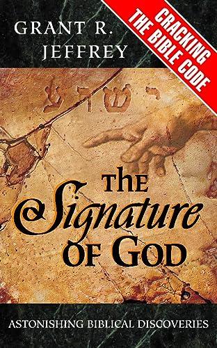 The Signature of God: Grant R Jeffrey