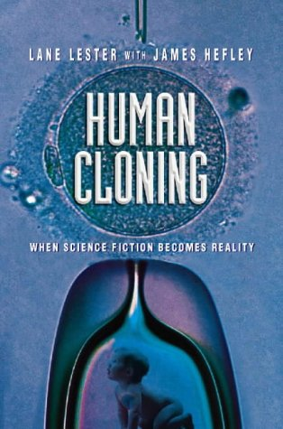 HUMAN CLONING, when science fiction becomes reality: Lane Lester