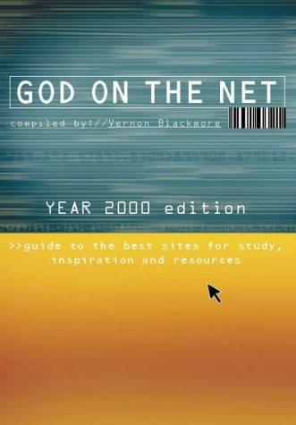 9780551032149: God on the Net: Year 2000 Edition: A Guide to the Best Sites for Study, Inspiration and Resources