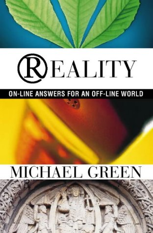Reality: On-Line Answers for an Off-Line World (0551032227) by Green, Michael