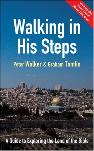 Walking in His Steps (0551032545) by Peter Walker; Graham Tomlin