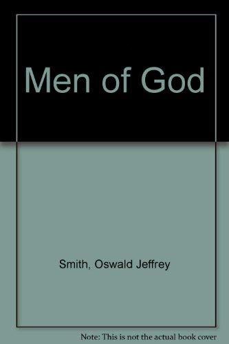 Men of God: David Brainerd, John Fletcher, Thomas Crosby, George Whitefield;: Smith, Oswald J