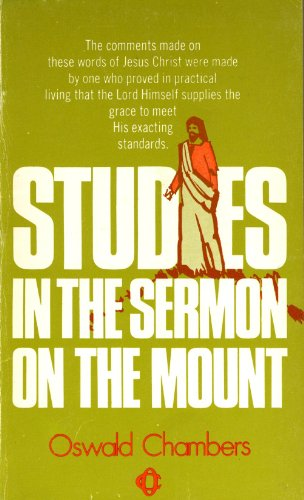 Studies in the Sermon on the Mount (0551052090) by Oswald Chambers