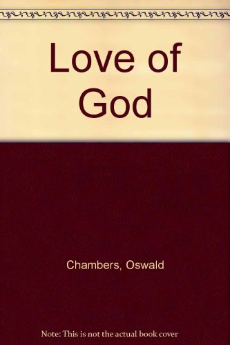 9780551053274: The Love of God; Containing Also; The Ministry of the Unnoticed; The Message of Invincible Consolation; The Making of a Christian; Now Is It Possible