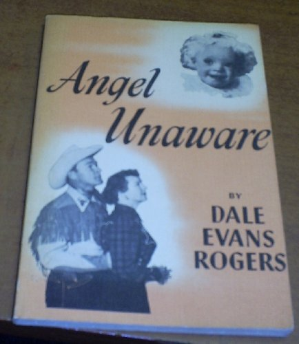Angel Unaware: Dale Evans Rogers
