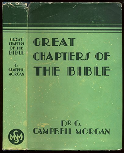 Great Chapters of the Bible (0551054921) by Morgan, G Campbell