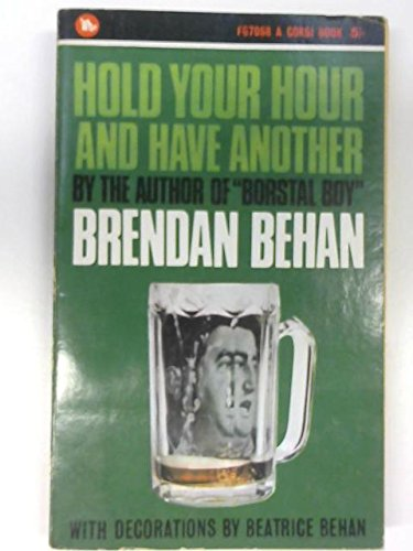 Hold Your Hour and Have Another (0552071277) by Brendan Behan