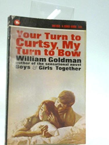 Your Turn to Curtsy, My Turn to Bow (9780552073530) by William Goldman