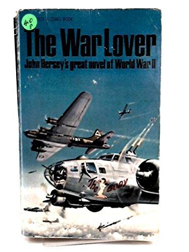 The War Lover: Hersey, John