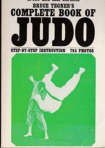Complete Book of Judo: Bruce Tegner