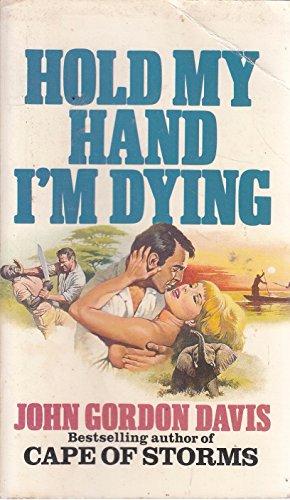 Hold My Hand Im Dying: J G Davis