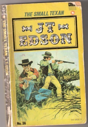 Small Texan (A Corgi book no. 36) (0552081329) by Edson, J. T.
