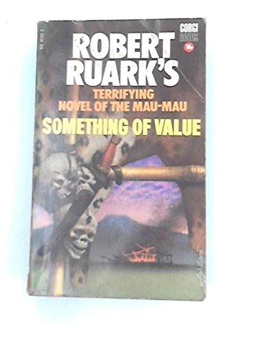 Something of Value: Ruark, Robert