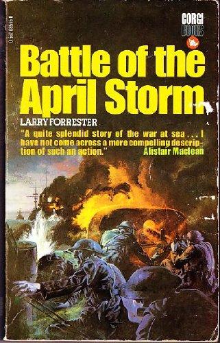 Battle of the April storm.: Larry. Forrester