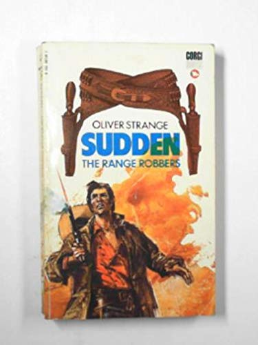 The Range Robbers (Sudden series) (0552087297) by Oliver Strange