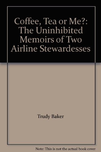 9780552087865: Coffee, Tea or Me?: The Uninhibited Memoirs of Two Airline Stewardesses