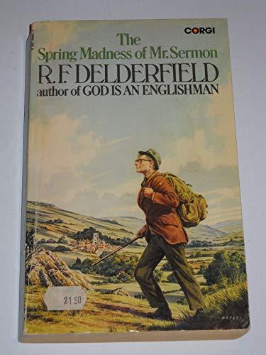 The Spring Madness of Mr Sermon: Delderfield, R. F.