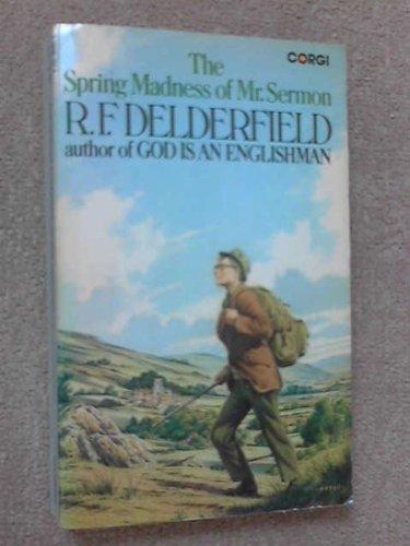 The Spring Madness of Mr. Sermon: Delderfield R. F.