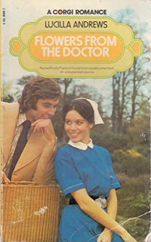 Flowers from the doctor (A Corgi romance) (9780552092005) by Lucilla Andrews