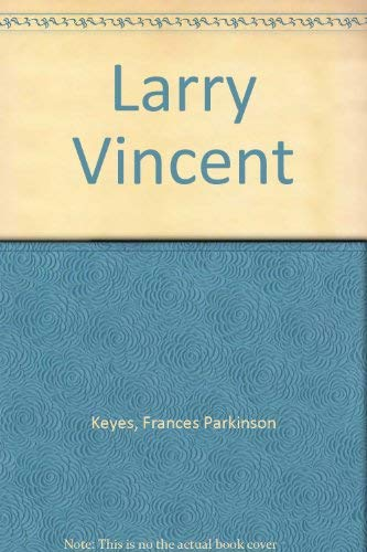 Larry Vincent (9780552093798) by Frances Parkinson Keyes