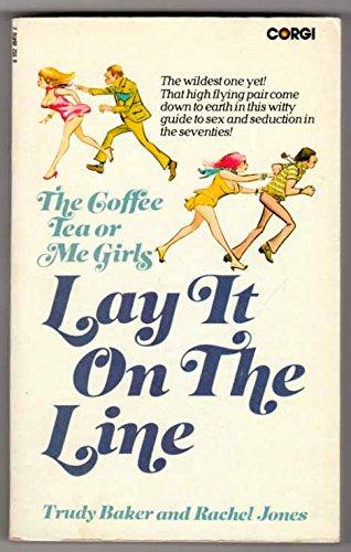 Coffee, Tea or Me Girls Lay it: Baker, Trudy; Jones,